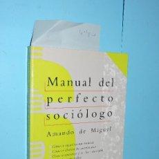 Libros de segunda mano: MANUAL DEL PERFECTO SOCIÓLOGO. DE MIGUEL, AMANDO. ED. ESPASA. MADRID 1997. Lote 177458518