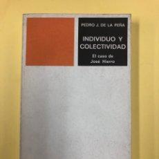 Libros de segunda mano: INDIVIDUO Y COLECTIVIDAD, EL CASO DE JOSÉ HIERRO - P.J. DE LA PEÑA - UNIV. DE VALENCIA 1978. Lote 177605470