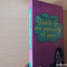 Libros de segunda mano: DIARIO DE UNA PERIODISTA EN PARO - NATALIA SANGUINO. Lote 177708855