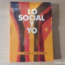 Libros de segunda mano: LO SOCIAL Y YO - C. GINER - D. ARANZADI. Lote 177722250