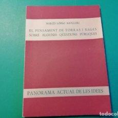 Libros de segunda mano: EL PENSAMENT DE TORRES I BAGES SOBRE ALGUNES QÜESTIONS PUBLIQUES. Lote 178077235