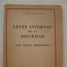 Libros de segunda mano: LEYES INTERNAS DE LA SOCIEDAD - LUIGI STURZO - EDITORIAL DIFUSIÓN - AÑO 1946.. Lote 178101398