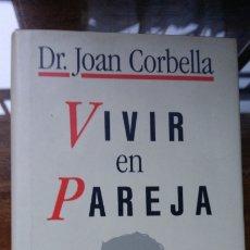 Libros de segunda mano: VIVIR EN PAREJA - CORBELLA ROIG, JOAN. Lote 178258987