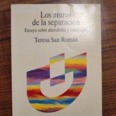 Libros de segunda mano: LIBRO: LOS MUROS DE LA SEPARACIÓN. ENSAYO SOBRE ALTEROFOBIA Y FILANTROPIA. Lote 178295800