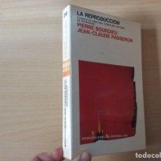 Libros de segunda mano: LA REPRODUCCIÓN - PIERRE BOURDIEU - JEAN-CLAUDE PASSERON. Lote 178328293