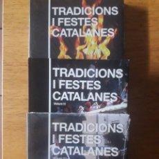 Libros de segunda mano: TRADICIONS I FESTES CATALANES / IMPECABLES / TOMOS I. II Y III / EN CATALÁN. Lote 178635845