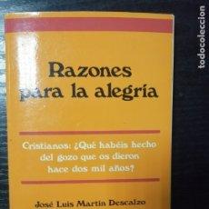 Libros de segunda mano: RAZONES PARA ALEGRIA POR JOSE LUIS MARTIN DESCALZO.. Lote 178642585