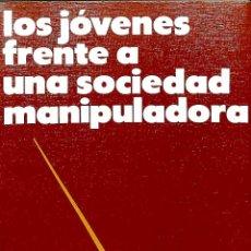 Libros de segunda mano: LOS JÓVENES FRENTE A UNA SOCIEDAD MANIPULADORA (FORMACIÓN, CREATIVIDAD Y VALORES) - ALFONSO LÓPEZ QU. Lote 178695707