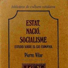 Libros de segunda mano: ESTAT, NACIÓ, SOCIALISME: ESTUDIS SOBRE EL CAN ESPANYOL - PIERRE VILAR - CURIAL EDICIONS CATALANES -. Lote 178695757