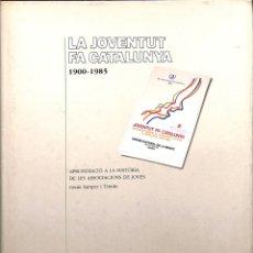 Libros de segunda mano: JOVENTUT FA CATALUNYA: 1900 - 1985 - GENÍS SAMPER I TRIEDU - GENERALITAT DE CATALUNYA. Lote 178699127