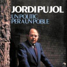 Libros de segunda mano: JORDI PUJOL, UN POLÍTIC PER A UN POBLE - JOSEP FAULÍ I QUIM FERRER - EDICIONS 62. Lote 178703215