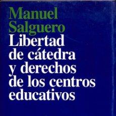 Libros de segunda mano: LIBERTAD DE CÁTEDRA Y DERECHOS DE LOS CENTROS EDUCATIVOS - MANUEL SALGUERO SALGUERO - ARIEL - ARIEL,. Lote 178707635
