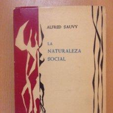 Libros de segunda mano: LA NATURALEZA SOCIAL / ALFRED SAUVY / 1962. TAURUS. Lote 178709497