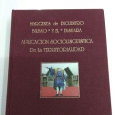 Libros de segunda mano: BILBAO Y EL EUSKERA APLICACIÓN SOCIOLINGÜÍSTICA DE LA TERRITORIALIDAD TXEPETA ED. AYUNT. BILBAO. Lote 178808982