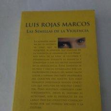 Libros de segunda mano: LAS SEMILLAS DE LA VIOLENCIA . LUIS ROJAS MARCOS ( ESPASA ). Lote 179012398