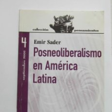 Libros de segunda mano: POSNEOLIBERALISMO EN AMERICA LATINA. EMIR SADER. COLECCION PENSAMIENTOS. 2008. DEBIBL. Lote 179064633