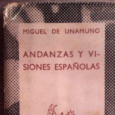 Libros de segunda mano: ANDANZAS Y VISIONES ESPAÑOLAS * MIGUEL DE UNAMUNO. Lote 179123533