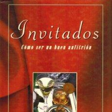 Libros de segunda mano: INVITADOS, CÓMO SER UN BUEN ANFITRIÓN. Lote 179145841