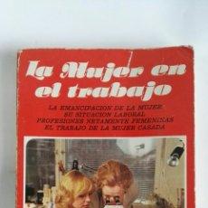 Libros de segunda mano: LA MUJER EN EL TRABAJO. Lote 179253325
