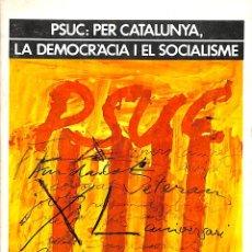 Libros de segunda mano: PSUC: PER CATALUNYA, LA DEMOCRÀCIA I EL SOCIALISME- L'AVENÇ - SERIE POLITICA, 3. Lote 179312675