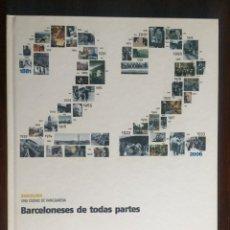 Libros de segunda mano: BARCELONESES DE TODAS PARTES. UNA CIUDAD DE INMIGRADOS. LA HISTORIA DE BARCELONA. Lote 179322782