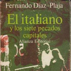Libros de segunda mano: EL ITALIANO Y LOS SIETE PECADOS CAPITALES - FERNANDO DÍAZ-PLAJA. Lote 179387908