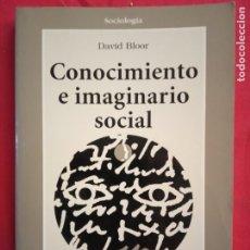 Libros de segunda mano: CONOCIMIENTO E IMAGINARIO SOCIAL-DAVID BLOOR.. Lote 179516942