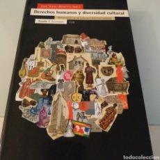 Libros de segunda mano: DERECHOS HUMANOS Y DIVERSIDAD CULTURAL JOSÉ VIDAL BENEYTO. Lote 180017755