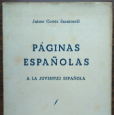 Libros de segunda mano: PAGINAS ESPAÑOLAS A LA JUVENTUD ESPAÑOLA. JAIME CORTES SAZATORNIL. Lote 180155818