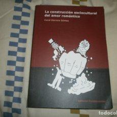 Libros de segunda mano: LA CONSTRUCCIÓN SOCIOCULTURAL DEL AMOR ROMÁNTICO- CORAL HERRERA GÓMEZ. ED FUNDAMENTOS (2010). Lote 180155913