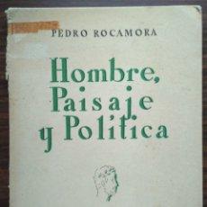 Libros de segunda mano: HOMBRE, PAISAJE Y POLITICA. ESTUDIOS SOBRE EL SENTIDO DE LO ESPAÑOL. PEDRO ROCAMORA. 1948. Lote 180156265