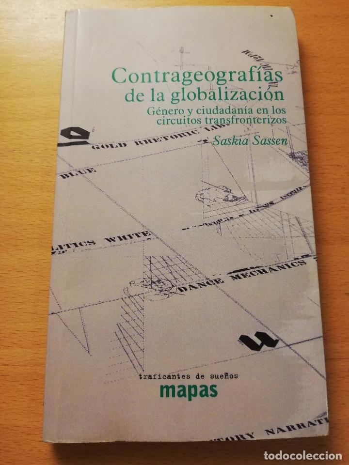 CONTRAGEOGRAFÍAS DE LA GLOBALIZACIÓN. GÉNERO Y CIUDADANÍA EN LOS CIRCUITOS TRANSFRONTERIZOS (SASSEN) (Libros de Segunda Mano - Pensamiento - Sociología)