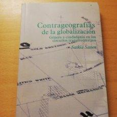 Libros de segunda mano: CONTRAGEOGRAFÍAS DE LA GLOBALIZACIÓN. GÉNERO Y CIUDADANÍA EN LOS CIRCUITOS TRANSFRONTERIZOS (SASSEN). Lote 180174420