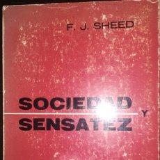Libros de segunda mano: SOCIEDAD Y SENSATEZ - F J SHEED. Lote 180193157