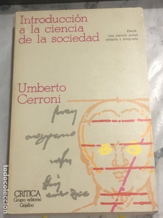 INTRODUCCION A LA CIENCIA DE LA SOCIEDAD UMBERTO CERRONI CRITICA, GRUPO EDITORIAL GRIJALBO 1978 (Libros de Segunda Mano - Pensamiento - Sociología)