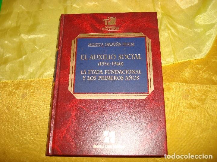 EL AUXILIO SOCIAL ( 1936-1940) LA ETAPA FUNDACIONAL Y LOS PRIMEROA AÑOS. MONICA ORDUÑA (Libros de Segunda Mano - Pensamiento - Sociología)