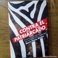 Libros de segunda mano: MARÍA PAZOS- CONTRA EL PATRIARCADO, ECONOMÍA FEMINISTA PARA UNA SOCIEDAD JUSTA - 2018 - FEMINISMO. Lote 180946336