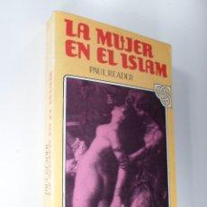 Libros de segunda mano: LA MUJER EN EL ISLAM - PAUL READER. Lote 180988507