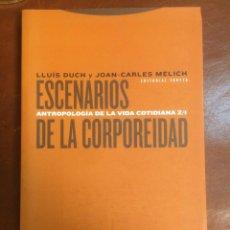 Libros de segunda mano: ESCENARIOS DE LA CORPOREIDAD. ANTROPOLOGÍA DE LA VIDA COTIDIANA, DE LLUÍS DUCH Y CARLES MÈLICH. Lote 180994075