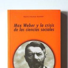 Libros de segunda mano: PEDRO PIEDRAS - MAX WEBER Y LA CRISIS DE LAS CIENCIAS SOCIALES - AKAL PRECINTADO. Lote 181021992
