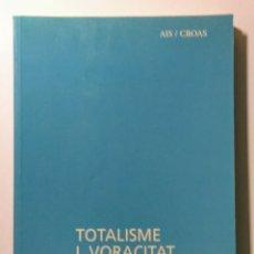 Libros de segunda mano: TOTALISME I VORACITAT. AIS/CROAS. 1994.. Lote 181226180