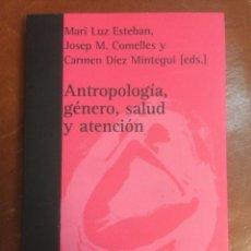 Libros de segunda mano: ANTROPOLOGÍA, GÉNERO, SALUD Y ATENCIÓN, DE MARI LUZ ESTEBAN, JOSEP M. COMELLES Y CARMEN DÍEZ (EDS.). Lote 181280716