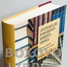 Libros de segunda mano: JOHNSON, ROBERTA / ZUBIAURRE, MAITE. ANTOLOGÍA DEL PENSAMIENTO FEMINISTA ESPAÑOL. Lote 181345171