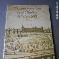 Libros de segunda mano: LA VIDA COTIDIANA EN EL MADRID DEL SIGLO XVI.. Lote 195133192