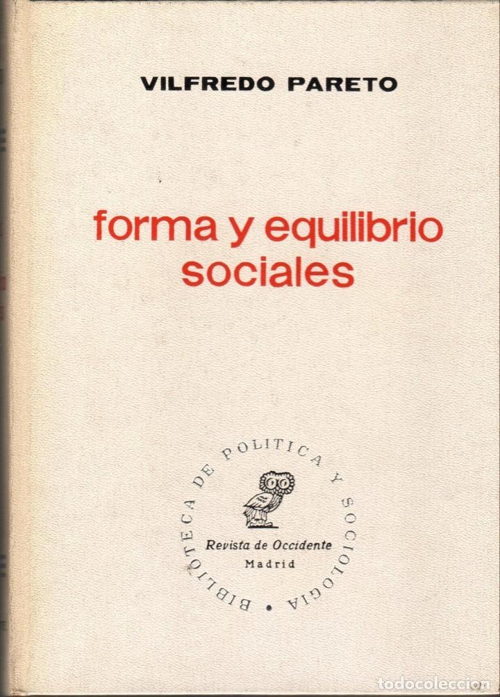 FORMA Y EQUILIBRIO SOCIALES / VILFREDO PARETO (Libros de Segunda Mano - Pensamiento - Sociología)