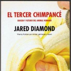 Libros de segunda mano: EL TERCER CHIMPANCÉ ORIGEN Y FUTURO DEL ANIMAL HUMANO JARED DIAMOND. Lote 181478960