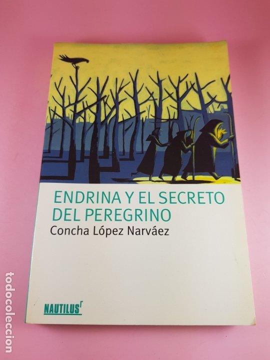 LIBRO-ENDRINA Y EL SECRETO DEL PERGRINO-CONCHA BLANCO NARVÁEZ-NAUTILUS-2006-PLANETA OXFORD (Libros de Segunda Mano - Pensamiento - Sociología)