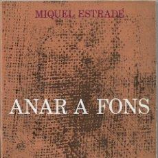 Libros de segunda mano: ANAR A FONS – MIQUEL ESTRADE – PUBLICACIONS DE L'ABADIA DE MONTSERRAT – 1970. Lote 181906921