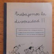 Libros de segunda mano: TRABAJEMOS LA DIVERSIDAD / FEDERACIÓN ESPAÑOLA DE DEPORTES PARA MINUSVÁLIDOS FÍSICOS / 1990. Lote 181998695