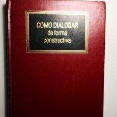 Libros de segunda mano: CÓMO DIALOGAR DE FORMA CONSTRUCTIVA - DEUSTO - ENVÍO CERTIFICADO 5,99. Lote 182132646